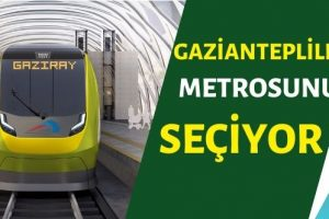 Gaziantepliler metrosunu seçiyor