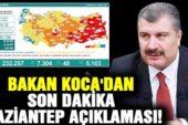 Bakan Koca'dan son dakika Gaziantep açıklaması!